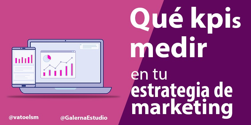 Qué KPIs medir en tu estrategia de marketing digital