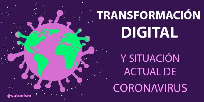 transformacion digital y actual situacion de coronavirus